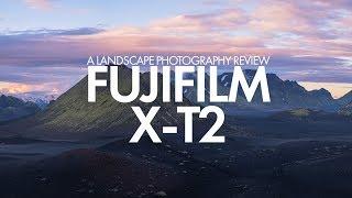 Download Fujfilm X-T2 Landscape Photography Review Video