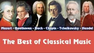 Download Mozart, Beethoven, Bach, Chopin, Tchaikovsky, Handel – The Best of Classical Music Video