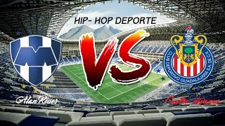 Download MONTERREY VS CHIVAS RAP - ALAN REYES VS CUATRO DIVANGO Video