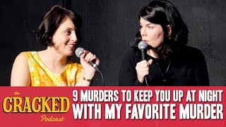 Download 9 Murders To Keep You Up At Night With My Favorite Murder - The Cracked Podcast Video