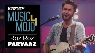 Download Roz Roz - Parvaaz - Music Mojo Season 4 - Kappa TV Video