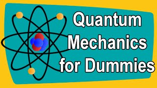 Download Quantum Mechanics for Dummies Video