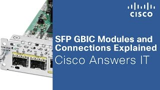 Download SFP GBIC Modules and Connections Explained - Cisco Answers IT Video