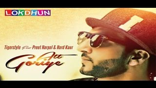 Download Att Goriye - Tigerstyle Feat. Preet Harpal & Hard Kaur || Lokdhun || Latest Punjabi Song 2016 Video