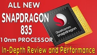 Download NEW QUALCOMM SNAPDRAGON 835 PROCESSOR, DETAIL REVIEW, PERFORMANCE TEST AND UPCOMING PHONES WITH IT Video