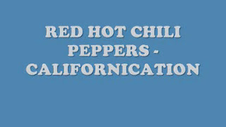 Download Red Hot Chili Peppers - Californication (Lyrics) Video