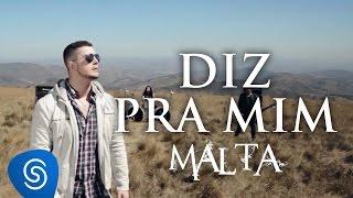 Download Malta - Diz pra mim (Clipe Oficial) Video