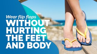 Download How to Wear Flip Flops Without Hurting Your Feet and Body Video