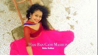 Download Neha Kakkar - Hasi Ban Gaye MASHUP | SELFIE Video Video