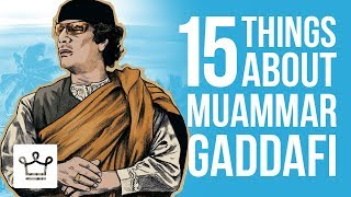 Download 15 Things You Didn't Know About Muammar Gaddafi Video