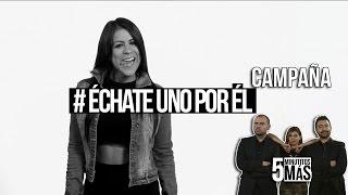 Download #ÉchateUnoPorÉl | Campaña Video