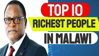 Download Richest Man in Malawi TOP 10 Video