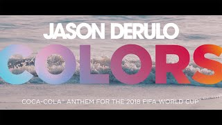 Download JASON DERULO - COLORS (Coca-Cola Anthem for the 2018 FIFA World Cup) Official Lyric Video Video