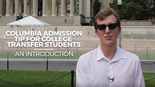 Download Columbia Admission Tip for College Transfer Students: An introduction Video