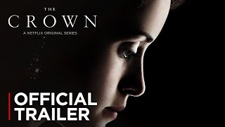 Download The Crown | Official Trailer [HD] | Netflix Video