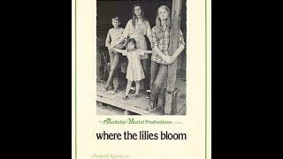 Download Where the Lilies Bloom Video