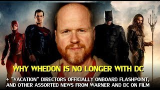 Download DC on Film: Joss Whedon is Out, «Vacation» Directors are in, and there is Trouble on the Horizon Video