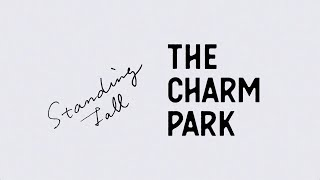 Download THE CHARM PARK / Standing Tall Video