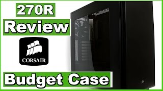 Download Corsair Carbide Series 270R Mid-Tower ATX (Windowed) Case Review - Budget PC Case Video
