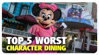 Download TOP 5 WORST Character Dining Experiences | Best and Worst | 08/09/17 Video