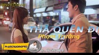 Download [MV HD] Thà Quên Đi - Phạm Trưởng Video