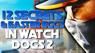 Download 12 Watch Dogs 2 Easter Eggs and Secrets Video