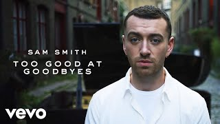 Download Sam Smith - Too Good At Goodbyes Video