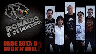 Download Ronaldo & Os Impedidos - Onde está o Rock'n'Roll - Clipe Oficial Video