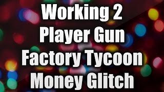 Download Roblox 2 Player Gun Factory Tycoon Money Glitch Tutorial Video