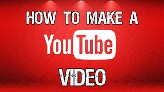 Download How to Make A YouTube Video Video