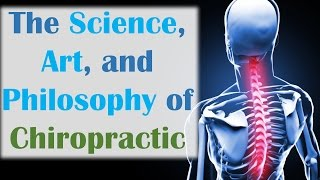Download The Science, Art, and Philosophy of Chiropractic Video