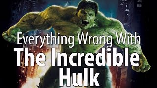 Download Everything Wrong With The Incredible Hulk Video