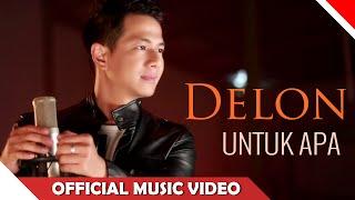 Download Delon - Untuk Apa - Official Music Video - NAGASWARA Video