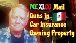 Download Mexican Mail. Guns. Insurance. Owning property. Video