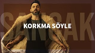 Download Sancak - Korkma Söyle Video