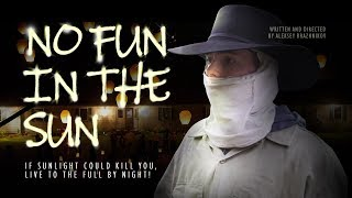 Download No Fun in the Sun. If Sunlight could kill you, live to the full by night! Video
