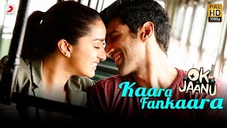 Download Kaara Fankaara - OK Jaanu | Aditya Roy Kapur | Shraddha Kapoor | A.R. Rahman Video