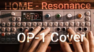 Download HOME - Resonance OP-1 Cover Video