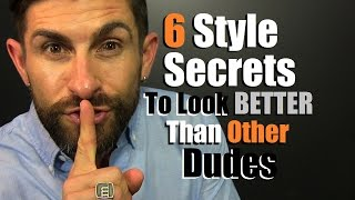 Download 6 Style Secrets To Look BETTER Than Other Dudes! Video