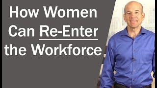 Download How Stay at Home Mom's Can Re-Enter the Workforce Video