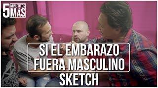 Download Si el Embarazo Fuera Masculino | Sketch Video