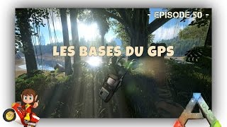Download ARK Survival Evolved - FR - Micro-Tutos à Gogo ! - La Base du GPS - #50 Video