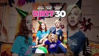 Download Dirty 30 Video