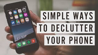 Download Simple Ways to Declutter Your Phone Video