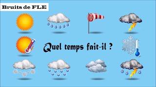 Download 【Bruits de FLE】 Quel temps fait-il ? (la météo) Video