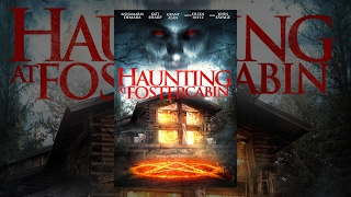 Download Haunting at Foster Cabin Video
