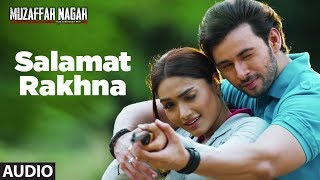 Download Salamat Rakhna Full Audio Song | Muzaffarnagar - The Burning Love Video