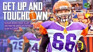 Download Get up and Touchdown. Russian women brave injury for American Football glory in Europe Video