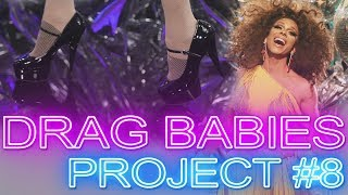 Download DRAG BABIES: Project #8 ″Work The Stage″ Video