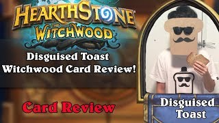 Download Disguised Toast Witchwood Card Review! Video